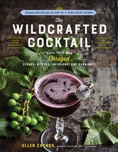 The Wildcrafted Cocktail book by Ellen Zachos